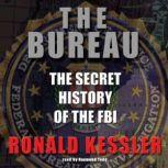 The Bureau The Secret History of the FBI, Ronald Kessler