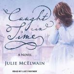 Caught in Time  A Novel, Julie McElwain