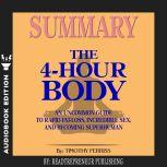 Summary of The 4-Hour Body: An Uncommon Guide to Rapid Fat-Loss, Incredible Sex, and Becoming Superhuman by Timothy Ferriss, Readtrepreneur Publishing