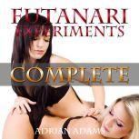 Futanari Experiments: Complete (futa on futa, futa on female), Adrian Adams