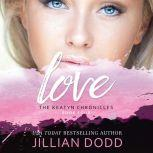 Love Me, Jillian Dodd