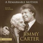 A Remarkable Mother, Jimmy Carter