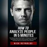 How to Analyze People in 5 Minute The Ultimate Guide to Reading People in 5 Minutes or Less, Nick Reynolds