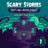 Scary Stories That I Will Never Forget: Short Scary Stories for Kids - Book 1, Ken T Seth