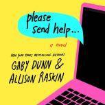 Please Send Help A Novel, Gaby Dunn
