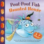 Pout-Pout Fish: Haunted House, Deborah Diesen