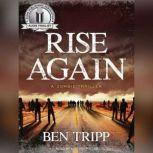 Rise Again A Zombie Thriller, Ben Tripp