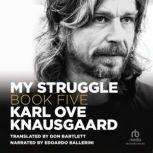 My Struggle, Book 5, Karl Ove Knausgaard