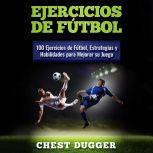 Ejercicios de futbol, Chest Dugger