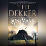 BoneMan's Daughters, Ted Dekker
