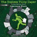 The Topless Tulip Caper, Lawrence Block