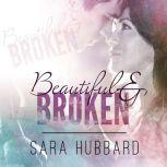 Beautiful and Broken, Sara Hubbard