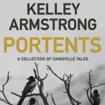 Portents A Collection of Cainsville Tales, Kelley Armstrong