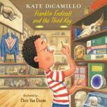 Franklin Endicott and the Third Key, Kate DiCamillo