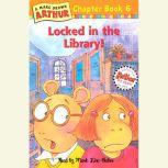 Arthur Locked in the Library A Marc Brown Arthur Chapter Book #6, Marc Brown