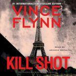Kill Shot An American Assassin Thriller, Vince Flynn