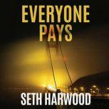 Everyone Pays, Seth Harwood