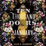 The Ten Thousand Doors of January, Alix E. Harrow