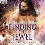 Finding the Jewel A Kindred Tales Novel, Evangeline Anderson