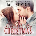 Love Me By Christmas, Jaci Burton