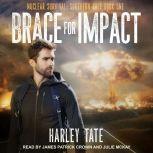Brace for Impact, Harley Tate