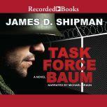 Task Force Baum, James D. Shipman