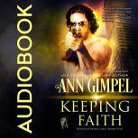 Keeping Faith Military Romance With a Science Fiction Edge, Ann Gimpel