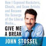 Give Me a Break, John Stossel