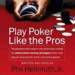 Play Poker Like The Pros, Phil Hellmuth, Jr.