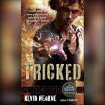 Tricked (The Iron Druid Chronicles, Book Four), Kevin Hearne