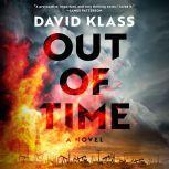 Out of Time A Novel, David Klass
