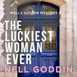 The Luckiest Woman Ever, Nell Goddin