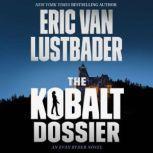 The Kobalt Dossier, Eric Van Lustbader