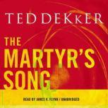 The Martyr's Song Unabridged Audio, Ted Dekker