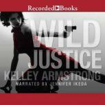 Wild Justice, Kelley Armstrong