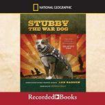 Stubby the War Dog The True Story of World War I's Bravest Dog, Ann Bausum