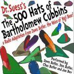 The 500 Hats of Bartholomew Cubbins A Radio Adaptation from the Voice of Yogi Bear!, Dr. Seuss