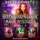 The Beechwood Harbor Magic Mysteries Boxed Set, Danielle Garrett