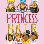 Princess Hair, Sharee Miller