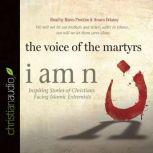 I Am N Inspiring Stories of Christians Facing Islamic Extremists