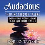 Audacious, Doreen Taylor