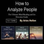 How to Analyze People The Ultimate Mind Reading and Lie Detection Guide, Aries Hellen