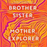 Brother, Sister, Mother, Explorer, Jamie Figueroa