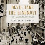 Devil Take the Hindmost A History of Financial Speculation, Edward Chancellor