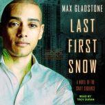 Last First Snow, Max Gladstone