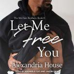 Let Me Free You, Alexandria House
