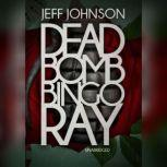 Deadbomb Bingo Ray, Jeff Johnson