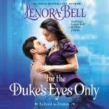 For the Duke's Eyes Only School for Dukes, Lenora Bell