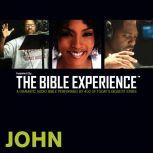 Inspired By ... The Bible Experience Audio Bible - Today's New International Version, TNIV: (32) John, Full Cast