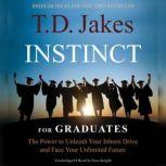 INSTINCT for Graduates The Power to Unleash Your Inborn Drive and Face Your Unlimited Future, Ezra Knight